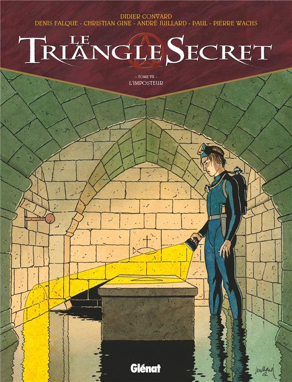 LE TRIANGLE SECRET T.7  -  L'IMPOSTEUR CONVARD+FALQUE+GINE+