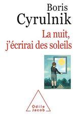 Vente Livre Numérique : La nuit, j'écrirai des soleils  - Boris Cyrulnik