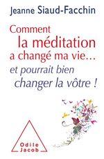 Vente Livre Numérique : Comment la méditation a changé ma vie...  - Jeanne Siaud-Facchin
