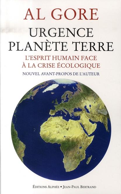 Urgence planète terre ; l'esprit humain face à la crise écologique