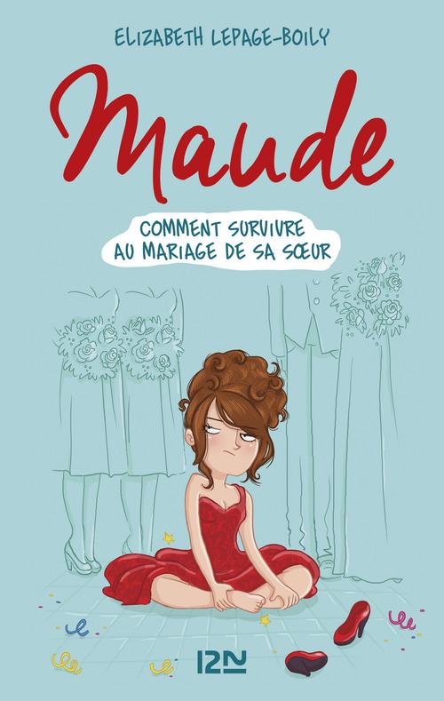 Maude T.2 ; comment survivre au mariage de sa soeur
