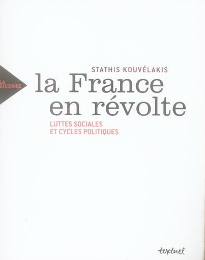 La France en révolte ; luttes sociales et cycles politiques
