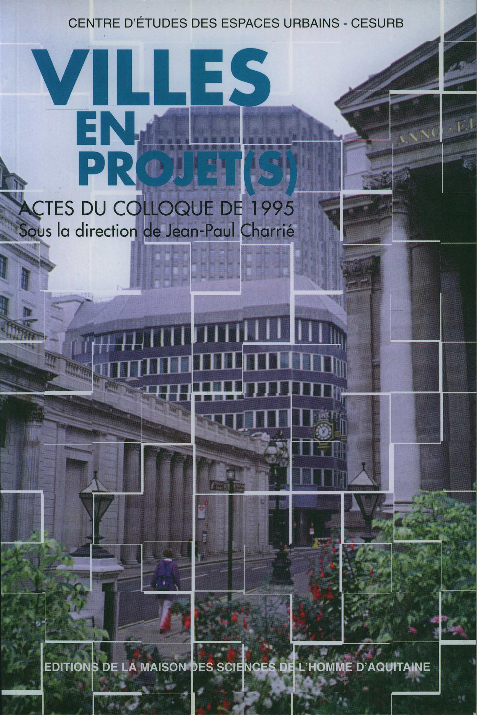 Villes en projet(s). colloque, talence, 23-24 mars 1995