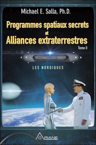 Programmes spatiaux secrets et alliances extraterrestres t.2 ; les nordiques