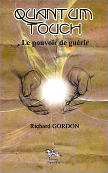 Quantum Touch : Le Pouvoir De Guerir
