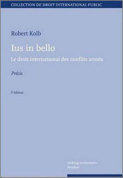 Ius in bello ; le droit international des conflits armés