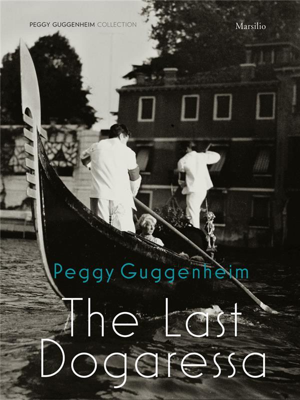 Peggy guggenheim the last dogaressa