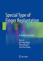 Special Type of Finger Replantation  - Jian Lin - He-Ping Zheng - Yong-Qing Xu - Jian Zhang - Tian-Hao Zhang