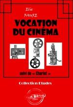 Vente Livre Numérique : Vocation du cinéma (suivi de « Charlot »)  - Elie FAURE