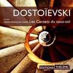 Les carnets du sous-sol  - FEDOR DOSTOÏEVSKI - Fedor Dostoïevski - Fedor Dostoievski - Fedor DOSTOIEVSKI - Fédor Dostoïevski