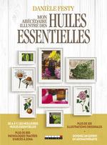 Vente EBooks : Mon abécédaire illustré des huiles essentielles  - Danièle Festy