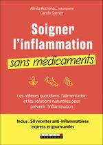 Vente EBooks : Soigner l'inflammation sans médicaments  - Carole GARNIER - Alexia Authenac