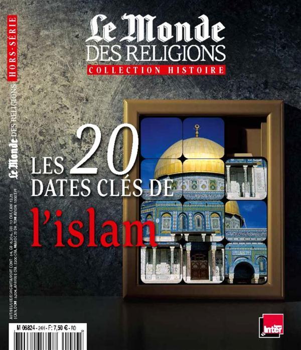 Le monde des religions ; les 20 dates cles de l'islam