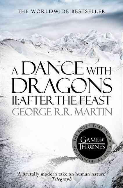 A dance with dragons : after the feast - a song of ice and fire: book 5 part 2