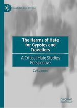 The Harms of Hate for Gypsies and Travellers  - Zoe James
