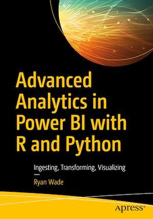 Advanced Analytics in Power BI with R and Python  - Ryan Wade