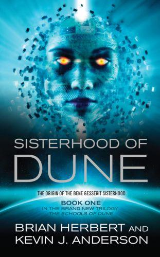 THE SISTERHOOD OF DUNE - THE SCHOOLS OF DUNE TRILOGY: BOOK 1