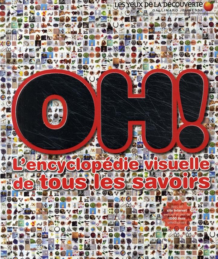 Oh ! L'Encyclopedie Visuelle De Tous Les Savoirs