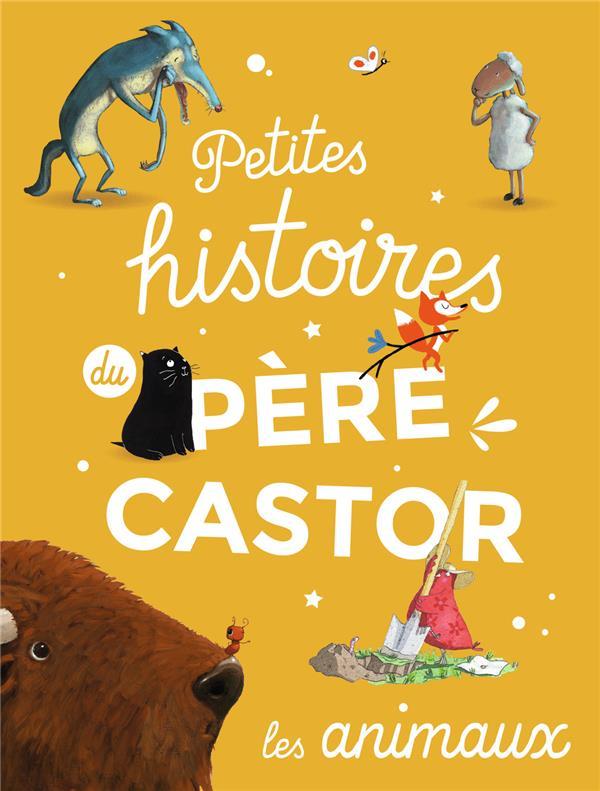 Petites  histoires du Père Castor d'animaux