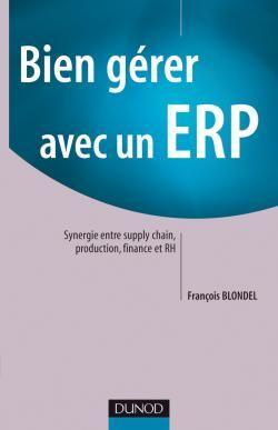 Bien gérer avec un ERP; synergie entre suplly chain, production, finance et RH