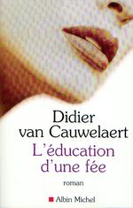 Vente Livre Numérique : L'Éducation d'une fée  - Didier van Cauwelaert