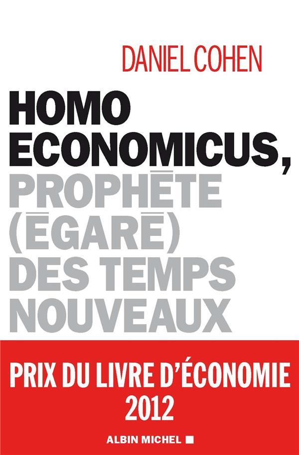 Homo economicus ; prophète (égaré) des temps nouveaux