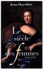 Le règne des femmes - 1715-1792  - Jean Haechler