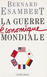 Vente EBooks : La Guerre économique mondiale  - Bernard Esambert - Esambert E