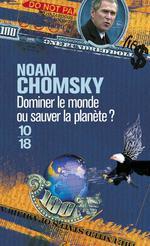 Couverture de Dominer Le Monde Ou Sauver La Planete