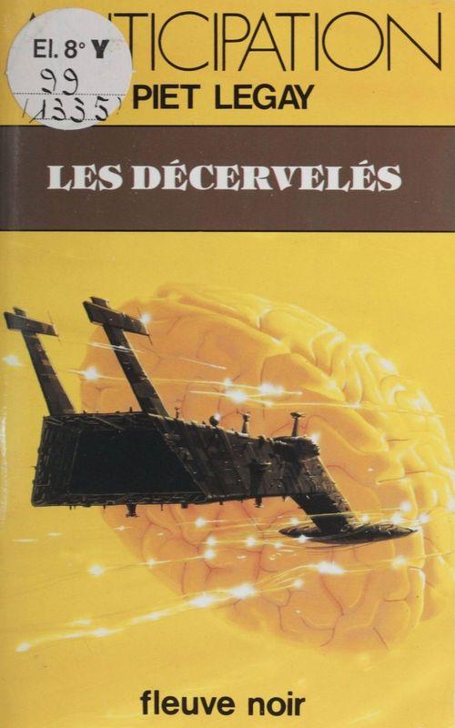 Les Décervelés  - Piet Legay