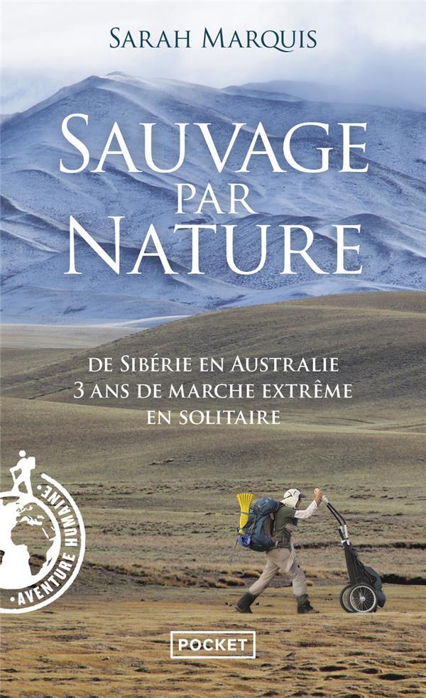 Sauvage par nature ; de Sibérie en Australie, 3 ans de marche extrême en solitaire