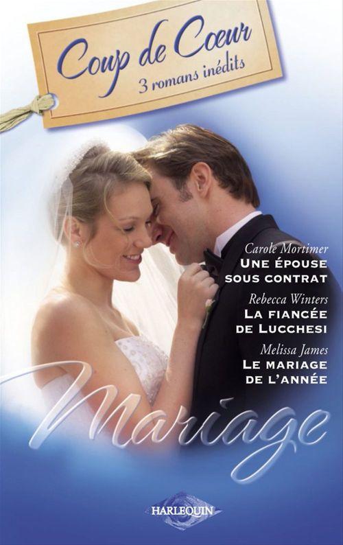 Vente EBooks : Mariage (Harlequin Coup de Coeur)  - Carole Mortimer  - Rebecca Winters  - Melissa James