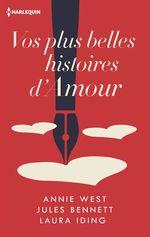 Vente Livre Numérique : Vos plus belles histoires d'amour  - Jules Bennett - Laura Iding - Annie West