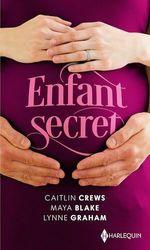 Vente Livre Numérique : Enfant secret  - Lynne Graham - Maya Blake - Caitlin Crews