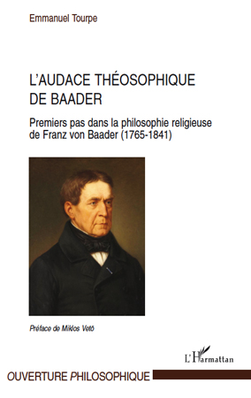 L'audace théosophique de Baader ; premiers pas dans la philosophie religieuse de Franz Von Baader (1765-1841)