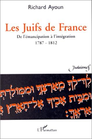 Les juifs de france - de l emancipation a l integration, 1787-1812