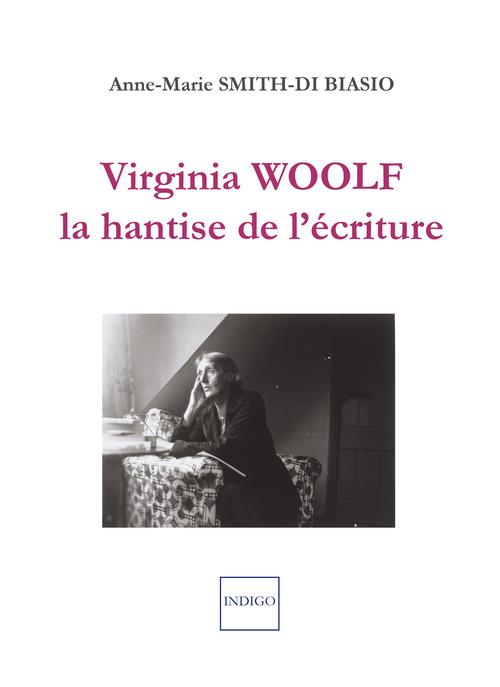Virginia Woolf, la hantise de l'écriture