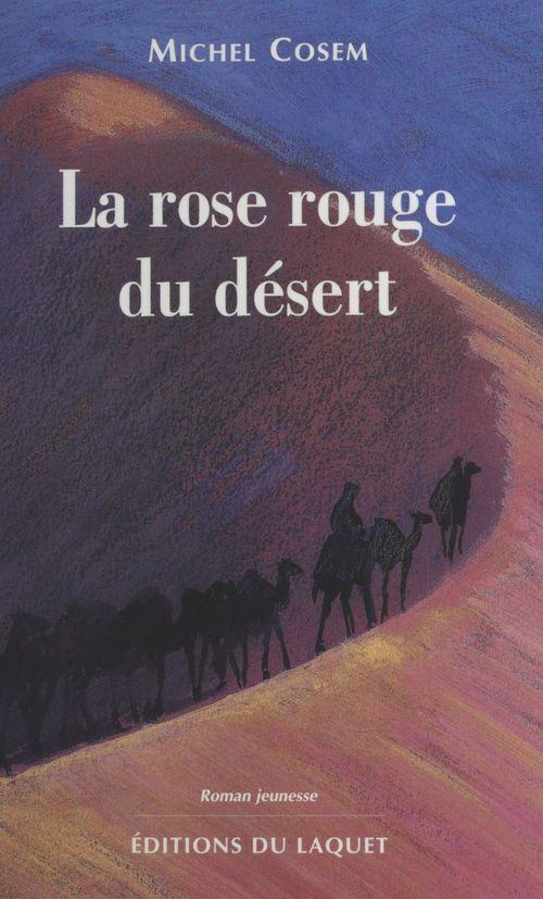 La rose rouge du desert