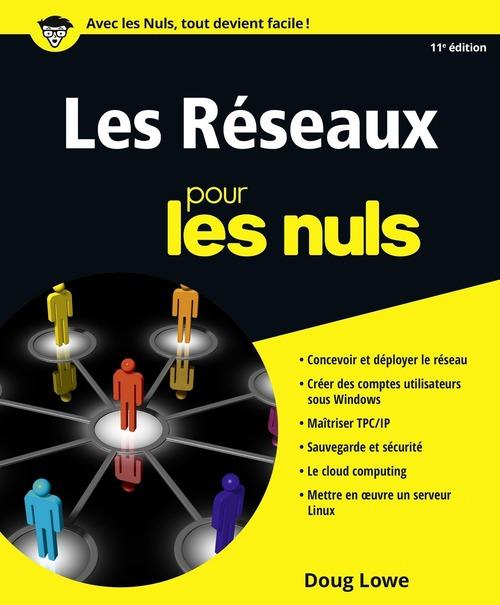 Les réseaux pour les nuls (11e édition)
