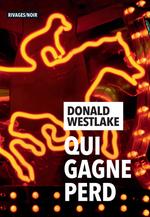 Vente Livre Numérique : Qui gagne perd  - Donald Westlake
