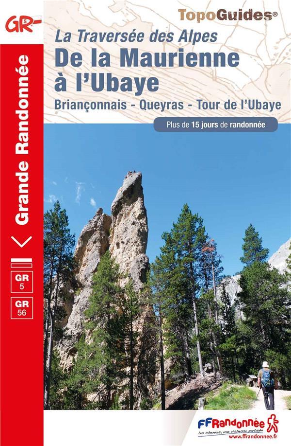 La traversée des Alpes ; de la Maurienne à l'Ubaye