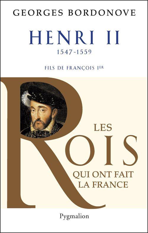 Henri II, 1547-1559 ; fils de François Ier