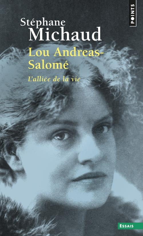 Lou Andreas-Salomé ; l'alliée de la vie