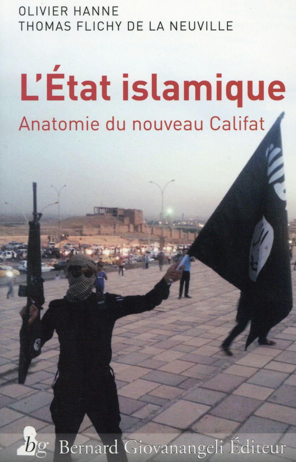 L'état islamique ; anatomie du nouveau califat