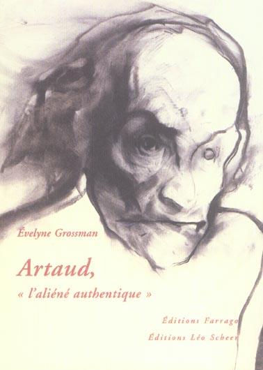 Artaud, l'aliene authentique