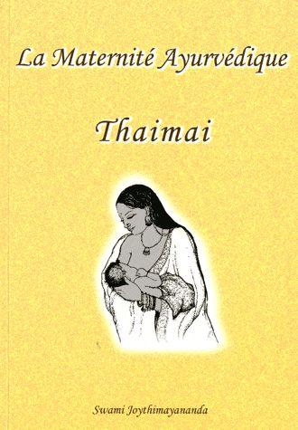 La maternité ayurvédique ; thaimai