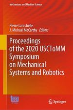 Proceedings of the 2020 USCToMM Symposium on Mechanical Systems and Robotics  - Pierre Larochelle - J. Michael Mccarthy