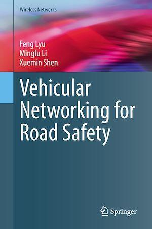 Vehicular Networking for Road Safety  - Minglu Li  - Feng Lyu  - Xuemin Shen
