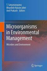 Microorganisms in Environmental Management  - Bhavdish Narain Johri - Anil Prakash - T. Satyanarayana