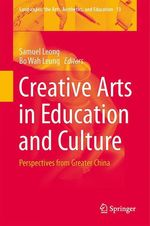 Creative Arts in Education and Culture  - Bo Wah Leung - Samuel Leong